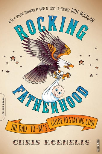 Rocking fatherhood: A dude's how-to guide on staying cool